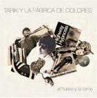 Portada del nuevo disco de Tarik y la Fabrica de Colores