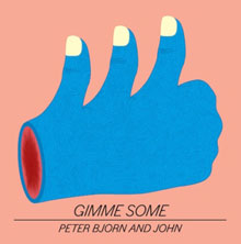 Portada del Gimme Some de Peter, Bjorn and John