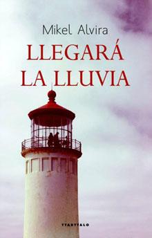 Portada del libro Llegará la Lluvia de Mikel Alvira