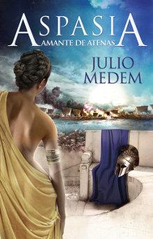 Portada del libro Aspasia, la Amante de Atenas de Julio Medem