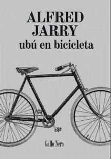 Portada del libro Ubú en Bicicleta de Alfred Jarry