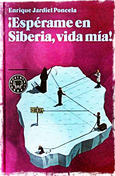 Portada del libro ¡Espérame en Siberia, vida mía! de Enrique Jardiel Poncela