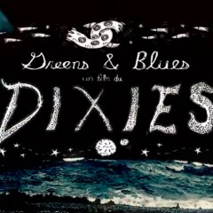 "Pixies – ""Greens and Blues"""