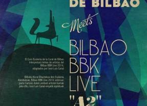 """La Coral de Bilbao Meets Bilbao BBK Live """"A2″"""